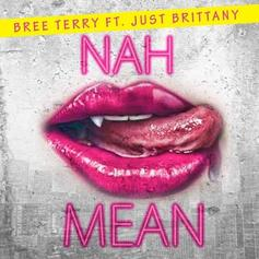 Bree Terry - Nah Mean Feat. Just Brittany & BeatKing