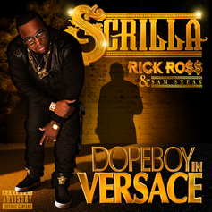 Young Scrilla - Dopeboy In Versace Feat. Rick Ross & Sam Sneak