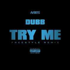 DUBB - Try Me (Freestyle)