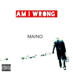Maino - Am I Wrong (Remix) Feat. Nico & Vinz