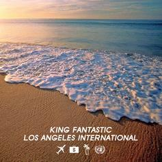 King Fantastic - Los Angeles International