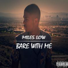 Miles Low - Bare With Me
