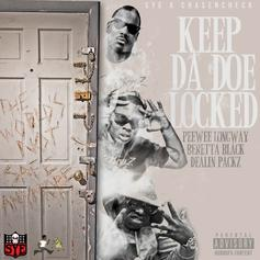 Peewee Longway - Keep Da Doe Locked (Remix) Feat. Checkboyz