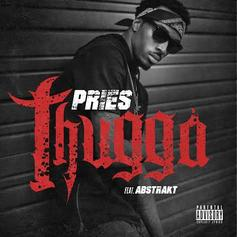 Pries - Thugga Feat. Abstrakt