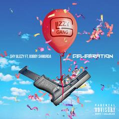 Shy Glizzy - Celebration  Feat. Bobby Shmurda