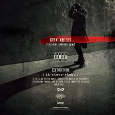 Kirk Knight - Extortion (Dirty) Feat. Dyemond Lewis