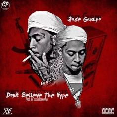 Jose Guapo - Don't Believe The Hype  (Prod. By Sizzle)