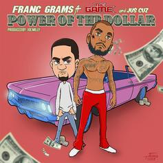 Franc Grams - Power Of The Dollar Feat. The Game & Jus Cuz