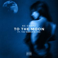 KC Chopz - To The Moon Feat. Tev Baker & Vee