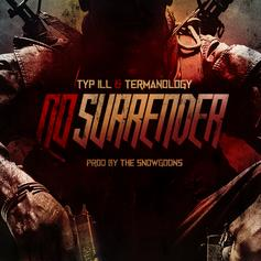 Typ iLL - No Surrender Feat. Termanology