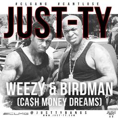Just-Ty - Weezy & Birdman (CA$H MONEY DREAMS)