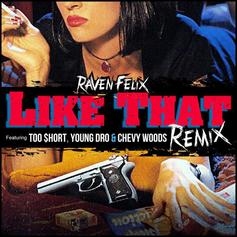 Raven Felix - Like That (Remix) Feat. Too Short, Young Dro & Chevy Woods