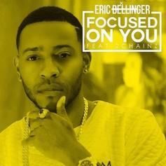 Eric Bellinger - Focused On You Feat. 2 Chainz