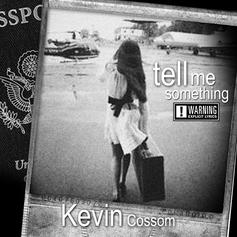 Kevin Cossom - Tell Me Something
