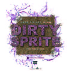 Zuse - Dirty Sprite Feat. Ricky Blow