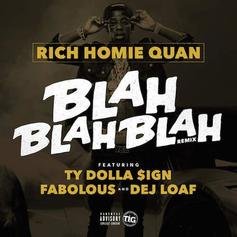 Rich Homie Quan - Blah Blah Blah (Remix) Feat. Ty Dolla $ign, Fabolous & DeJ Loaf