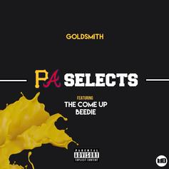 Goldsmith - PA Selects Feat. Beedie & The Come Up