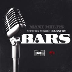 Mani Miles - Bars  Feat. Cassidy & Murda Mook (Prod. By Ron Browz)