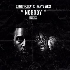 Chief Keef - Nobody Feat. Kanye West