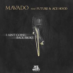 Mavado - I Ain't Going Back Broke Feat. Future & Ace Hood