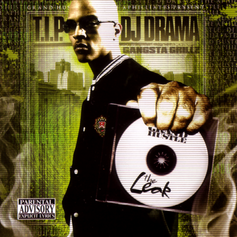 T.I. - The Leak (Hosted By DJ Drama)