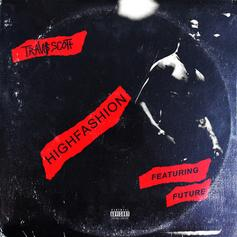 Travis Scott - High Fashion Feat. Future