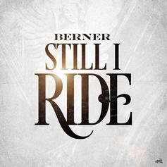 Berner - Still I Ride
