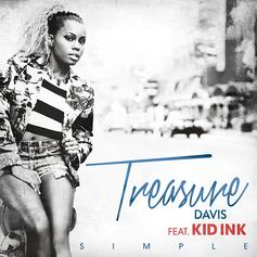 Treasure Davis - Simple Feat. Kid Ink
