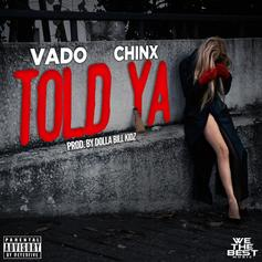 Vado - Told Ya Feat. Chinx