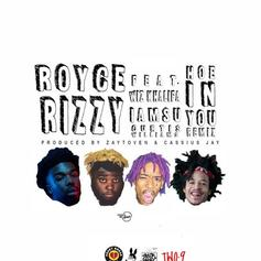 Royce Rizzy - Hoe In You (Remix)  Feat. Iamsu!, Curtis Williams & Wiz Khalifa (Prod. By Cassius Jay & Toyko Vanity)