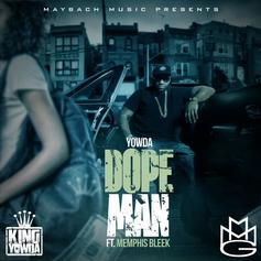 YOWDA - Dope Man Feat. Memphis Bleek