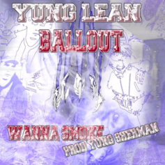 Yung Lean - Wanna Smoke Feat. Ballout