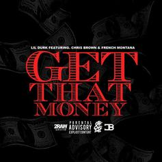 Lil Durk - Get That Money (Tags) Feat. Chris Brown & French Montana