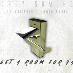 Bobby Shmurda - Get A Room For Ya Feat. Rowdy Rebel & Abillyon