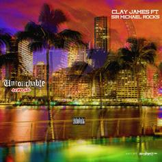 Clay James - Untouchable (Remix) Feat. Sir Michael Rocks