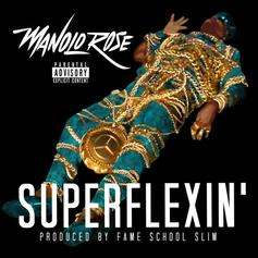 Manolo Rose - Super Flexin (Prod. By Fame School Slim)