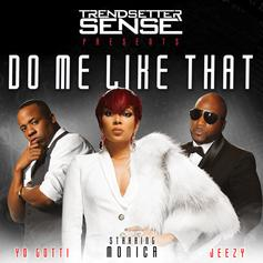 DJ Sense - Do Me Like That Feat. Monica, Jeezy & Yo Gotti