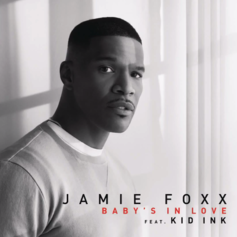 Jamie Foxx - Baby's In Love Feat. Kid Ink