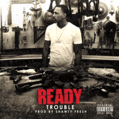 Trouble (ATL) - Ready (Prod. By Shawty Fresh)