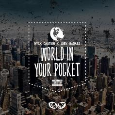 Nyck Caution - World In Your Pocket Feat. Joey Bada$$