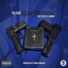 Tsu Surf - Keep Praying Feat. Styles P & Emanny