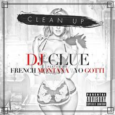 DJ Clue - Clean Up Feat. French Montana & Yo Gotti