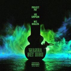 Project Pat - Wanna Get High (Remix) Feat. Wiz Khalifa & Joe Simpson
