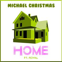 Michael Christmas - Home Feat. Royal