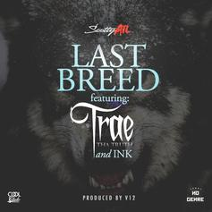 Scotty ATL - LAST Breed Feat. Trae Tha Truth (Prod. By V12 The Hitman)