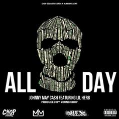 Johnny May Cash - All Day Feat. G Herbo