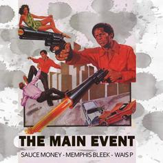 Sauce Money - The Main Event Feat. Memphis Bleek & Wais P