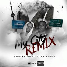 Knocka - My City (Remix) Feat. Tory Lanez