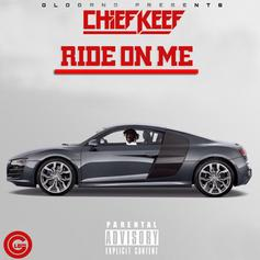 Chief Keef - Ride On Me