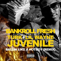 Bankroll Fresh - Hot Boy (Remix) Feat. Lil Wayne, Juvenile & Turk